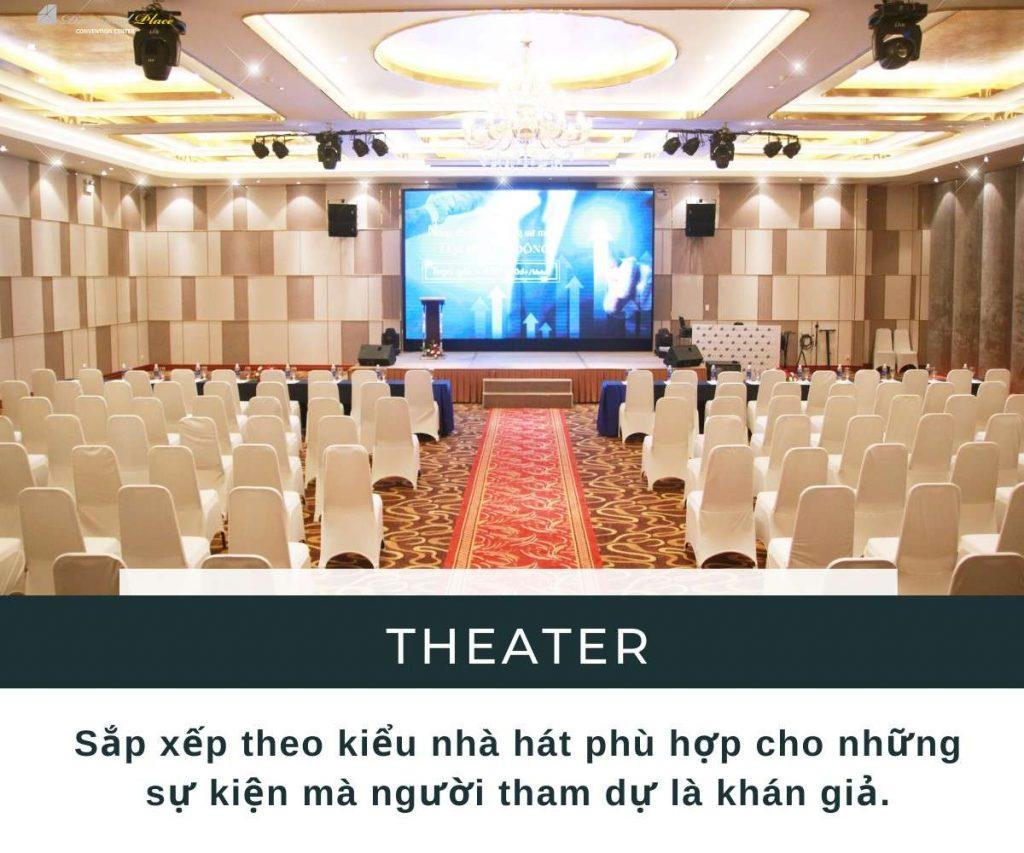 Sảnh sự kiện kiểu rạp hát - Theater